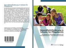 Couverture de Gesundheitsförderung in Schulen für Pflegeberufe