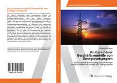 Analyse neuer Geschäftsmodelle von Energieversorgern kitap kapağı