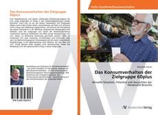Bookcover of Das Konsumverhalten der Zielgruppe 60plus