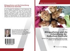 Copertina di Bilingualismus und die Entwicklung der Exekutiven Kontrolle