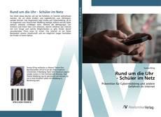 Bookcover of Rund um die Uhr - Schüler im Netz
