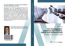 Ein Grenzgänger zwischen den Feldern Politik und Wissenschaft kitap kapağı