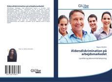 Обложка Aldersdiskrimination på arbejdsmarkedet