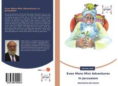 Portada del libro de Even More Mini Adventures In Jerusalem