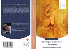 Bookcover of Dancing in the Palm of God's Hand