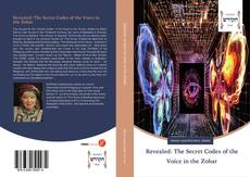 Revealed: The Secret Codes of the Voice in the Zohar kitap kapağı