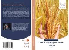 Couverture de RUTH Gleaning the Fallen Sparks