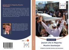 Jewish Life In Majority-Muslim Azerbaijan kitap kapağı