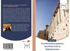 Capa do livro de Transformative Judaism: Sacrificial Cult to Righteousness