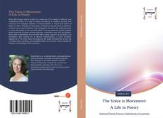 Bookcover of The Voice is Movement: A Life in Poetry