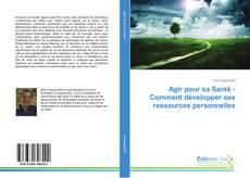 Agir pour sa Santé - Comment développer ses ressources personnelles kitap kapağı