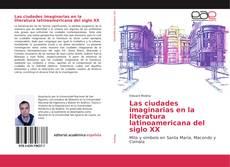 Обложка Las ciudades imaginarias en la literatura latinoamericana del siglo XX