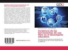 Portada del libro de Incidencia de las herramientas de uso libre en el desempeño educativo