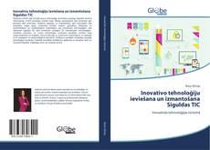 Bookcover of Inovatīvo tehnoloģiju ieviešana un izmantošana Siguldas TIC