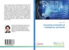 Bookcover of Coaching existentiel et intelligence spirituelle