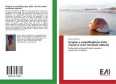 Bookcover of Origine e amplificazione della chiralità nelle molecole naturali