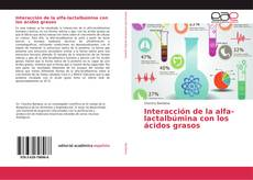 Обложка Interacción de la alfa-lactalbúmina con los ácidos grasos
