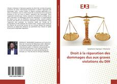 Bookcover of Droit à la réparation des dommages dus aux graves violations du DIH