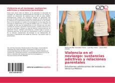 Portada del libro de Violencia en el noviazgo: sustancias adictivas y relaciones parentales