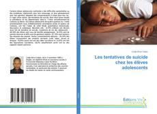 Обложка Les tentatives de suicide chez les élèves adolescents