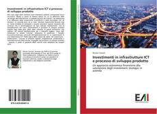 Copertina di Investimenti in infrastrutture ICT e processo di sviluppo prodotto