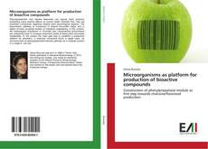 Copertina di Microorganisms as platform for production of bioactive compounds