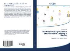 Buchcover von The Kurdish Diaspora's Use of Facebook in Shaping a Nation