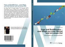 Buchcover von Yoga und Buddhismus – zwei Wege aus einer Wurzel und mit einem Ziel
