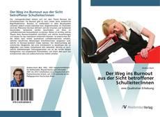 Portada del libro de Der Weg ins Burnout aus der Sicht betroffener Schulleiter/innen