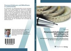 Finanzarchitekturen und Mikrofinanz in Lateinamerika kitap kapağı