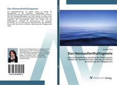 Обложка Das Heimaufenthaltsgesetz