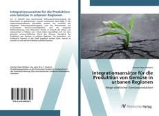 Capa do livro de Integrationsansätze für die Produktion von Gemüse in urbanen Regionen