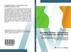 Bookcover of Troubled fiction - Geschichte und Politik der IRA im Film