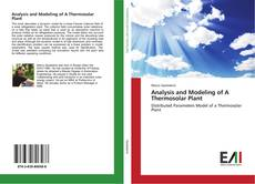 Bookcover of Analysis and Modeling of A Thermosolar Plant