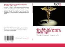 Portada del libro de Abordaje del consumo de sustancias desde la óptica legal