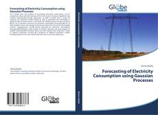 Bookcover of Forecasting of Electricity Consumption using Gaussian Processes