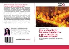 Buchcover von Una visión de lo transnacional en la nueva narrativa latinoamericana