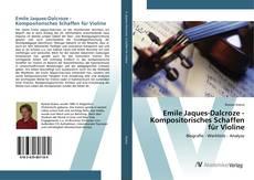 Emile Jaques-Dalcroze - Kompositorisches Schaffen für Violine的封面