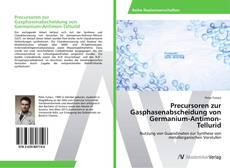 Bookcover of Precursoren zur Gasphasenabscheidung von Germanium-Antimon-Tellurid