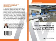 Bookcover of Space-based Methods for the Evaluation of Workplace Configurations