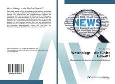 Buchcover von Watchblogs – die fünfte Gewalt?