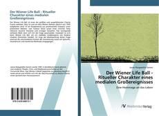 Bookcover of Der Wiener Life Ball - Ritueller Charakter eines medialen Großereignisses