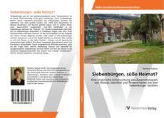 Buchcover von Siebenbürgen, süße Heimat?