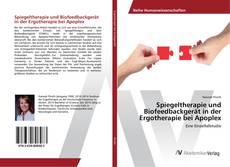 Bookcover of Spiegeltherapie und Biofeedbackgerät in der Ergotherapie bei Apoplex