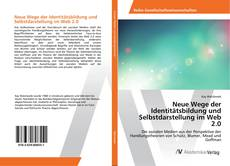 Обложка Neue Wege der Identitätsbildung und Selbstdarstellung im Web 2.0
