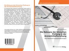 Die Relevanz der klinischen Prüfung in der Arzneimittelforschung kitap kapağı