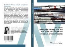 Bookcover of Der Élysée-Vertrag und die europäische Integration