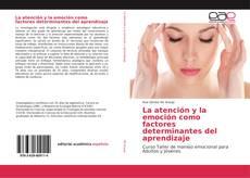 Portada del libro de La atención y la emoción como factores determinantes del aprendizaje