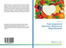 Couverture de Tout simplement Vitamines, Minéraux et Oligo-Éléments
