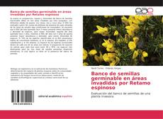 Bookcover of Banco de semillas germinable en áreas invadidas por Retamo espinoso